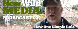 005 How One Simple Rule Stops the Overwhelm – The New Wild Media QuickCast 5